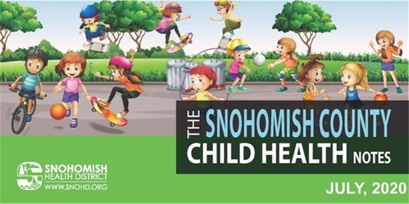 The Snohomish County Child Health Notes Newsletter - July, 2020